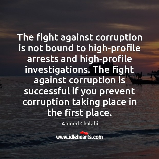 The fight against corruption is not bound to high-profile arrests and high-profile Image