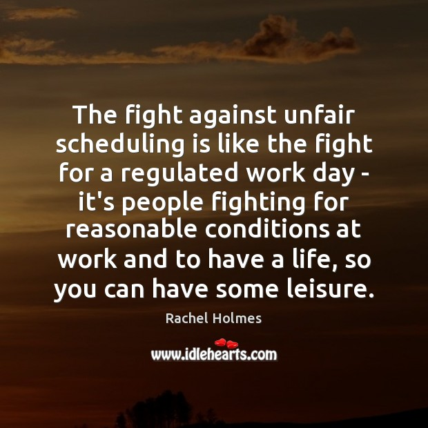 The fight against unfair scheduling is like the fight for a regulated Image