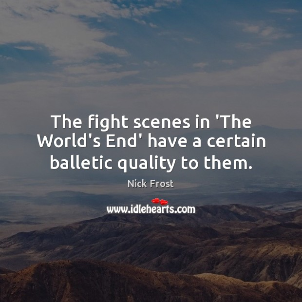 The fight scenes in 'The World's End' have a certain balletic quality to them. Image