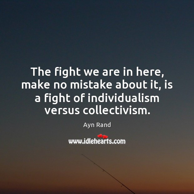 The fight we are in here, make no mistake about it, is Image