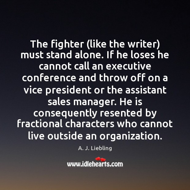 Image, The fighter (like the writer) must stand alone. If he loses he