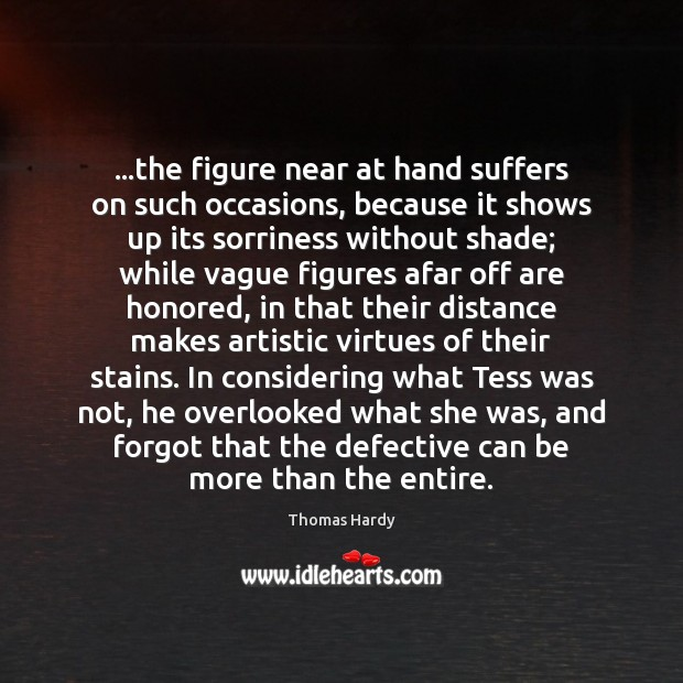…the figure near at hand suffers on such occasions, because it shows Image