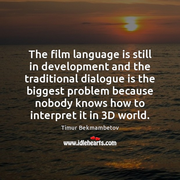The film language is still in development and the traditional dialogue is Image