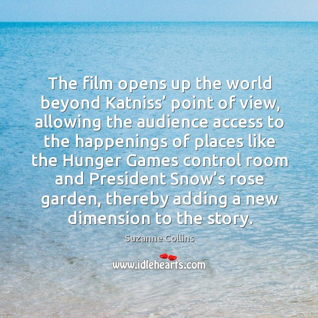 Image, The film opens up the world beyond katniss' point of view