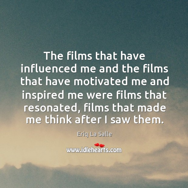 The films that have influenced me and the films that have motivated me and inspired Image