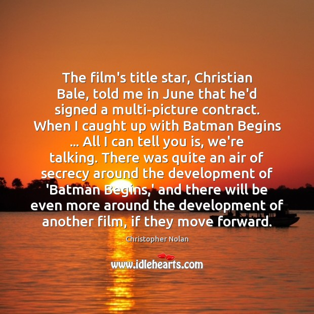 The film's title star, Christian Bale, told me in June that he'd Image