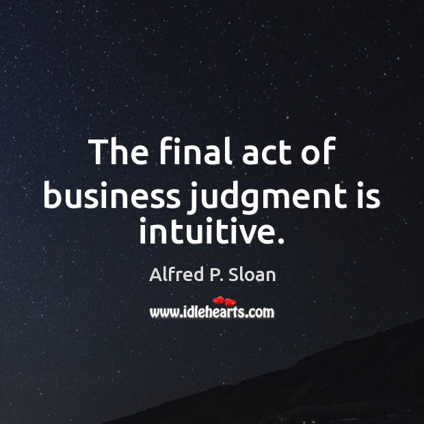 Image, The final act of business judgment is intuitive.