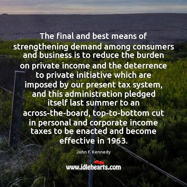 The final and best means of strengthening demand among consumers and business Income Quotes Image