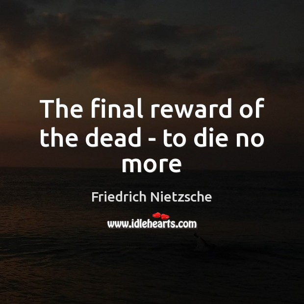 The final reward of the dead – to die no more Image
