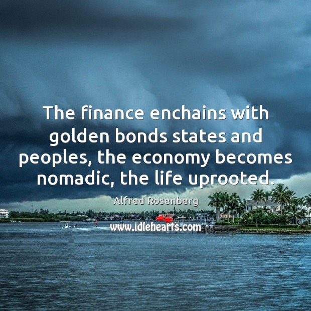 The finance enchains with golden bonds states and peoples, the economy becomes Finance Quotes Image