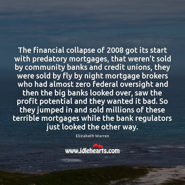 Image, The financial collapse of 2008 got its start with predatory mortgages, that weren't