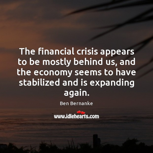 Image, The financial crisis appears to be mostly behind us, and the economy