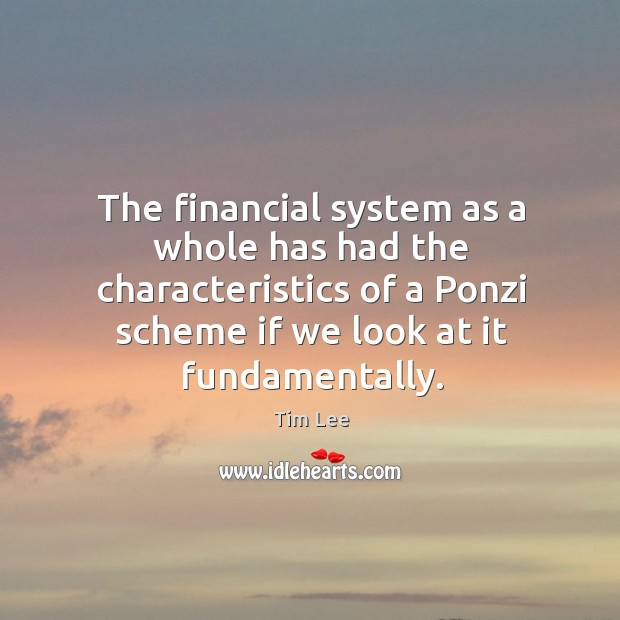 The financial system as a whole has had the characteristics of a Image