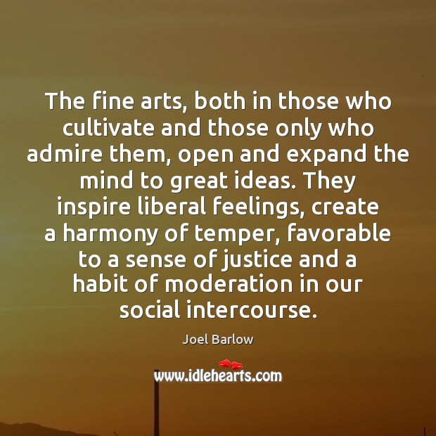 The fine arts, both in those who cultivate and those only who Image