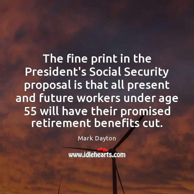 The fine print in the President's Social Security proposal is that all Image