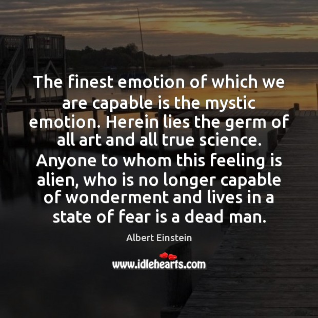 Image, The finest emotion of which we are capable is the mystic emotion.