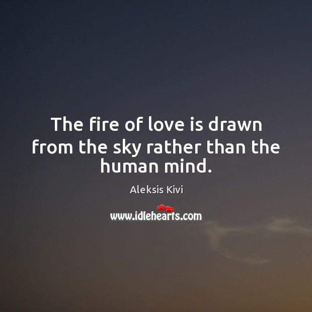 Image, The fire of love is drawn from the sky rather than the human mind.