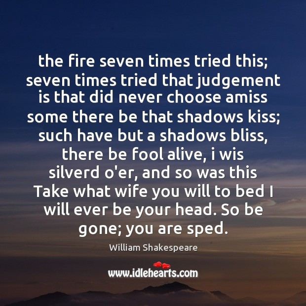Image, The fire seven times tried this; seven times tried that judgement is