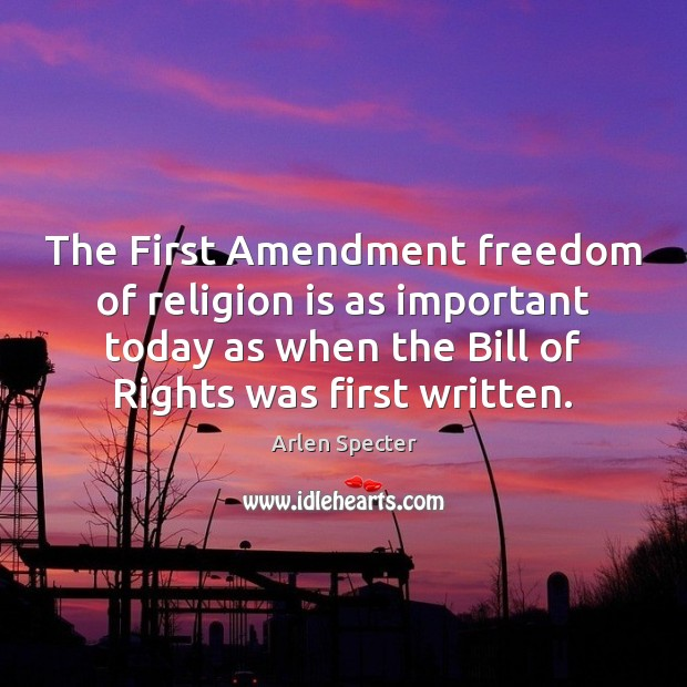 Image, The First Amendment freedom of religion is as important today as when