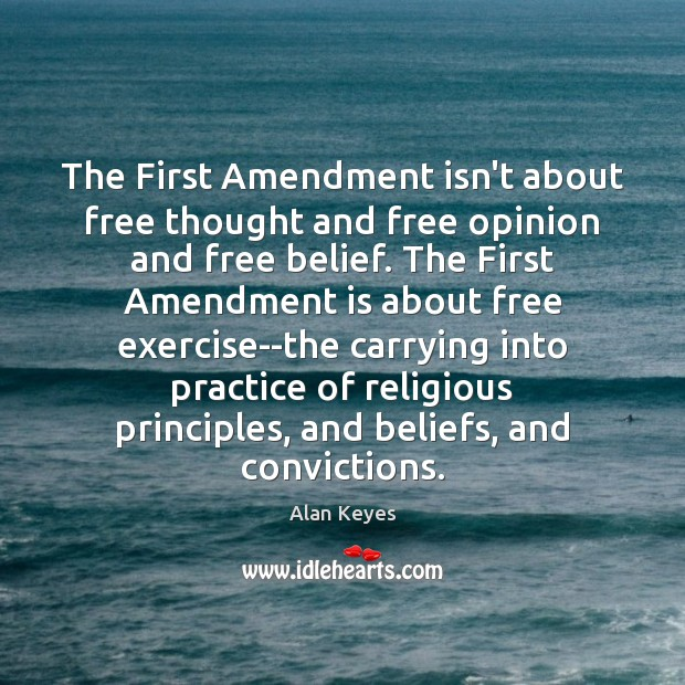 The First Amendment isn't about free thought and free opinion and free Image