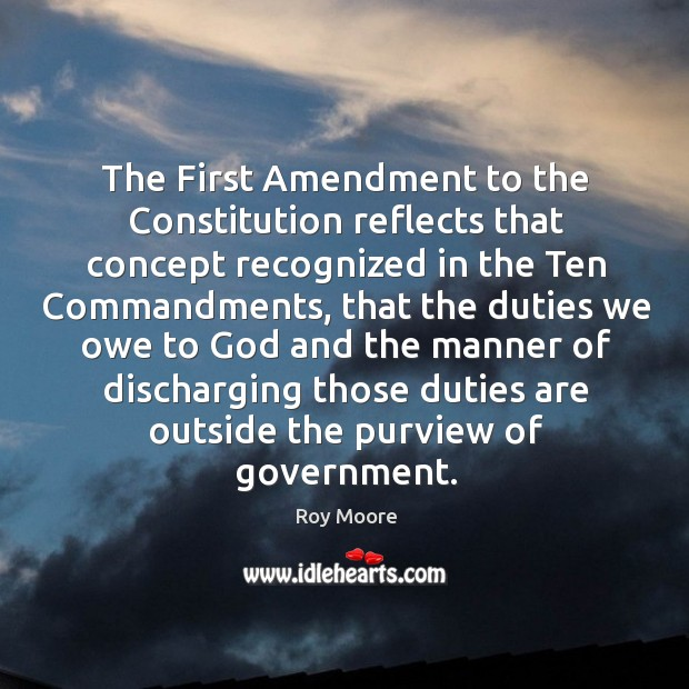 The first amendment to the constitution reflects that concept recognized in the ten commandments Image