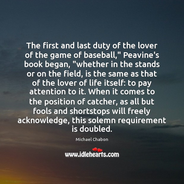 Image, The first and last duty of the lover of the game of