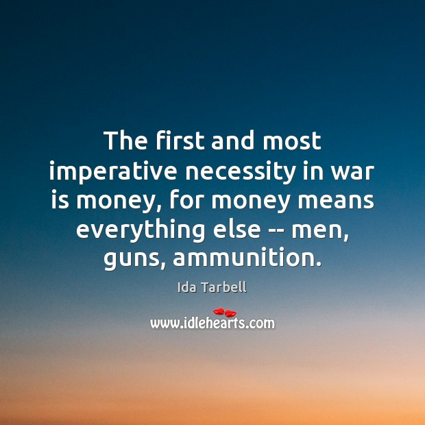 Image, The first and most imperative necessity in war is money, for money