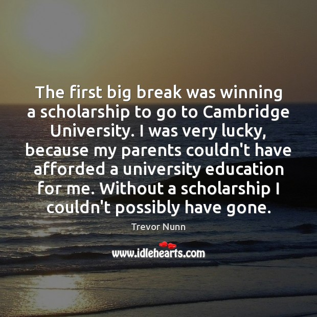 The first big break was winning a scholarship to go to Cambridge Image