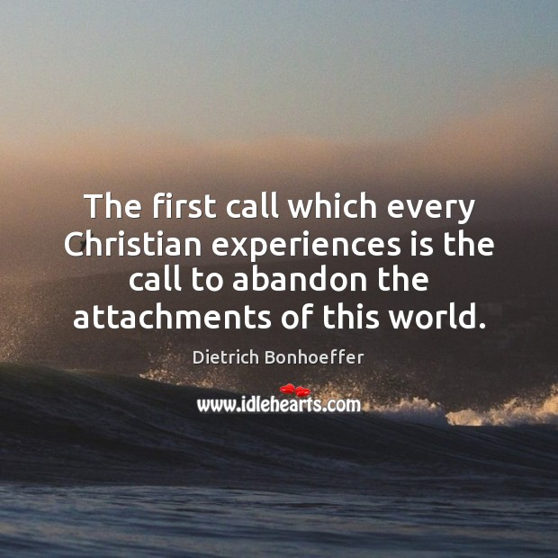 Image, The first call which every Christian experiences is the call to abandon