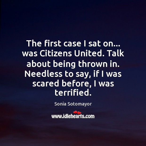 The first case I sat on… was Citizens United. Talk about being Image