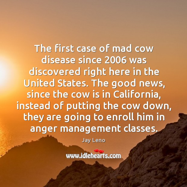Image, The first case of mad cow disease since 2006 was discovered right here