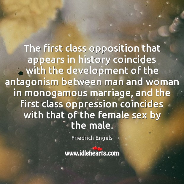 The first class opposition that appears in history coincides with the development Image