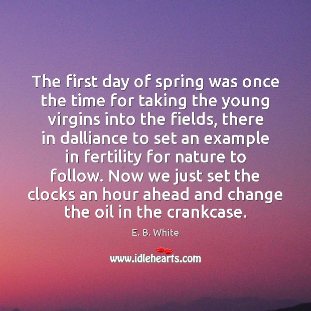 Image, The first day of spring was once the time for taking the