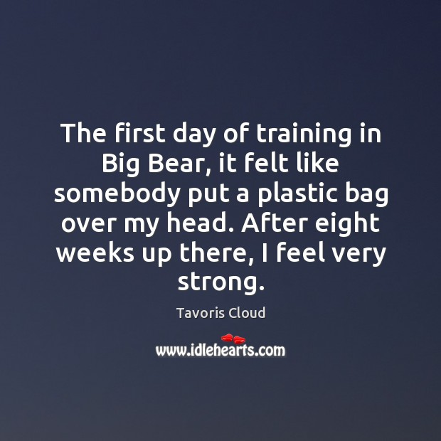 The first day of training in Big Bear, it felt like somebody Image