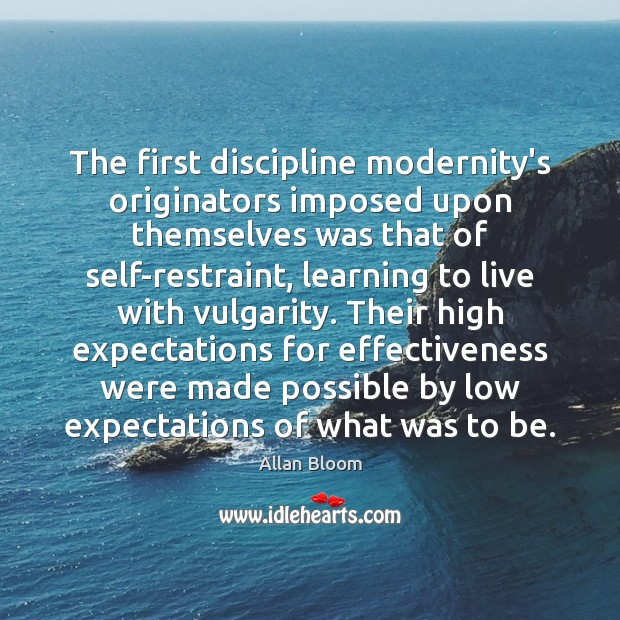 The first discipline modernity's originators imposed upon themselves was that of self-restraint, Image
