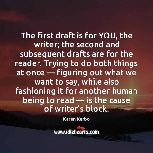 The first draft is for YOU, the writer; the second and subsequent Image