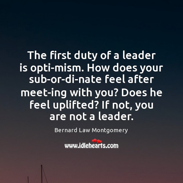 Image, The first duty of a leader is opti­mism. How does your