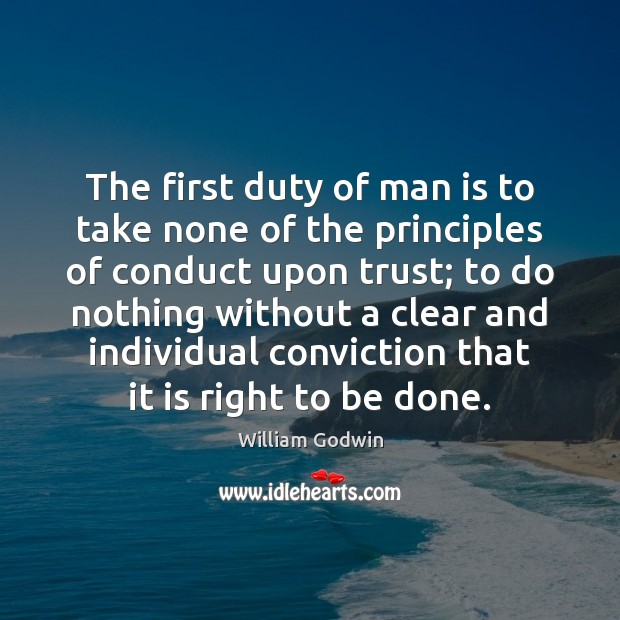 The first duty of man is to take none of the principles Image
