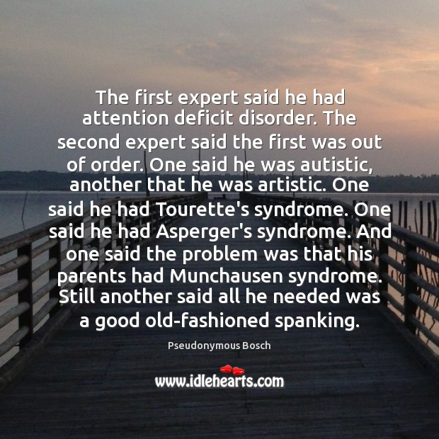 Image, The first expert said he had attention deficit disorder. The second expert