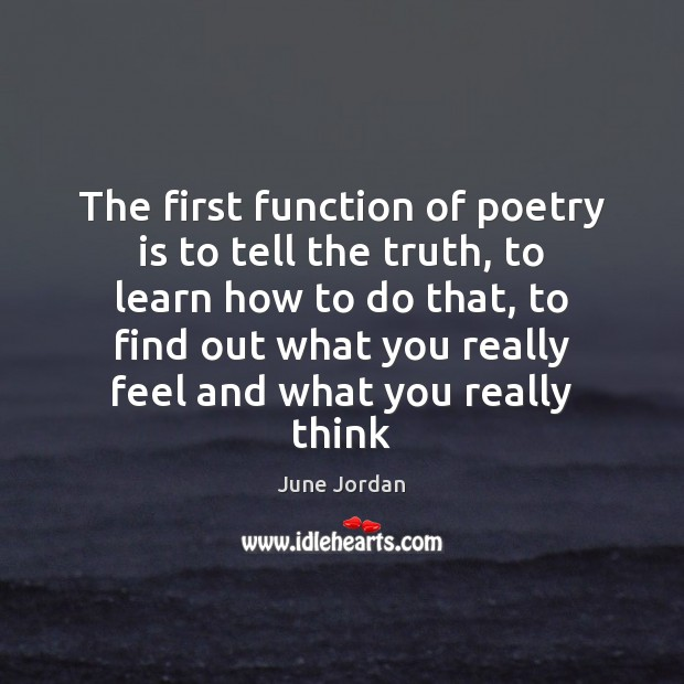 Image, The first function of poetry is to tell the truth, to learn