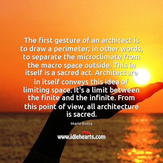 The first gesture of an architect is to draw a perimeter; in Architecture Quotes Image