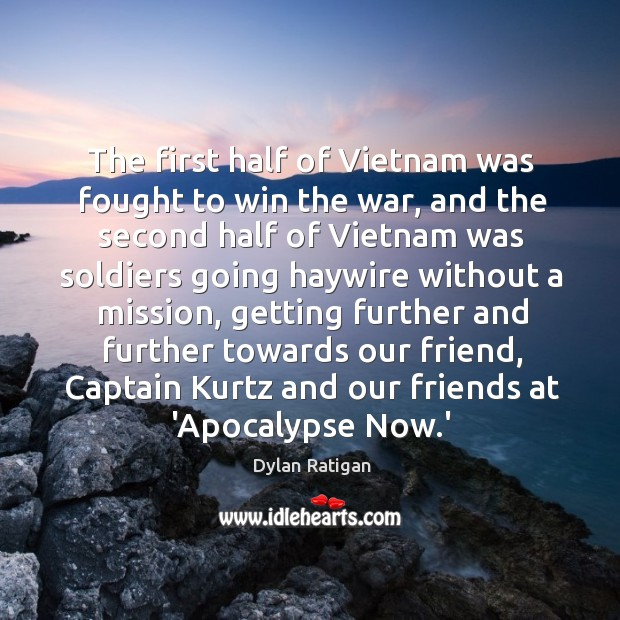The first half of Vietnam was fought to win the war, and Image