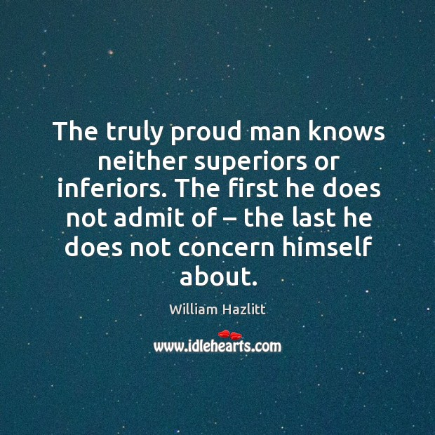 The first he does not admit of – the last he does not concern himself about. Image