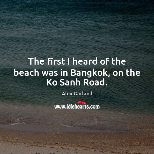 Image, The first I heard of the beach was in Bangkok, on the Ko Sanh Road.