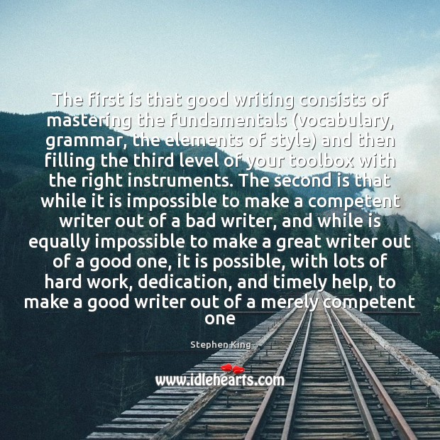 Image, The first is that good writing consists of mastering the fundamentals (vocabulary,