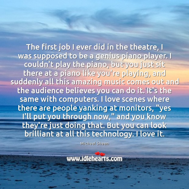 Image, The first job I ever did in the theatre, I was supposed