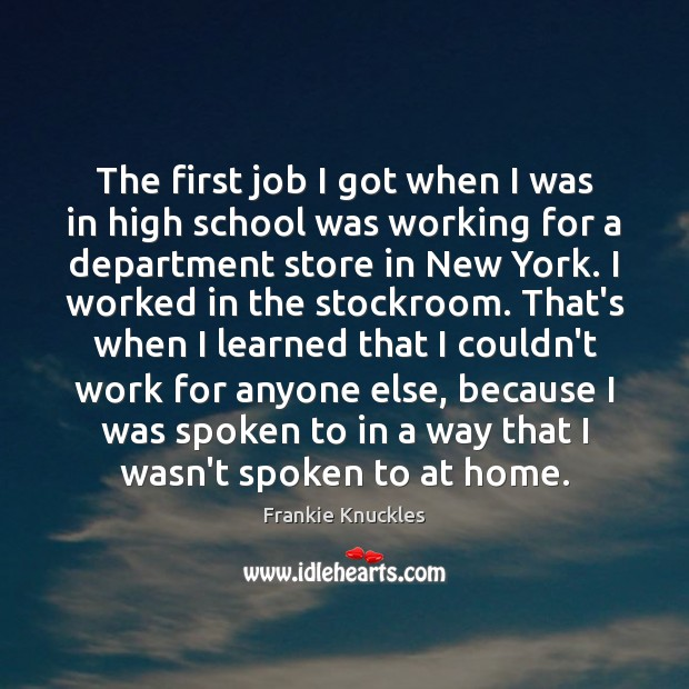 The first job I got when I was in high school was Image