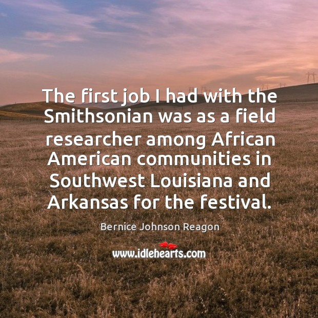 The first job I had with the smithsonian was as a field researcher among african american Image