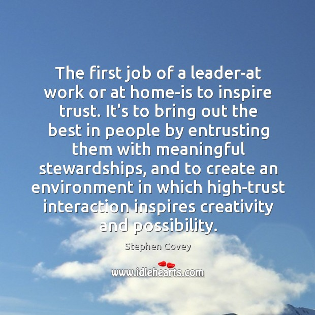 The first job of a leader-at work or at home-is to inspire Image