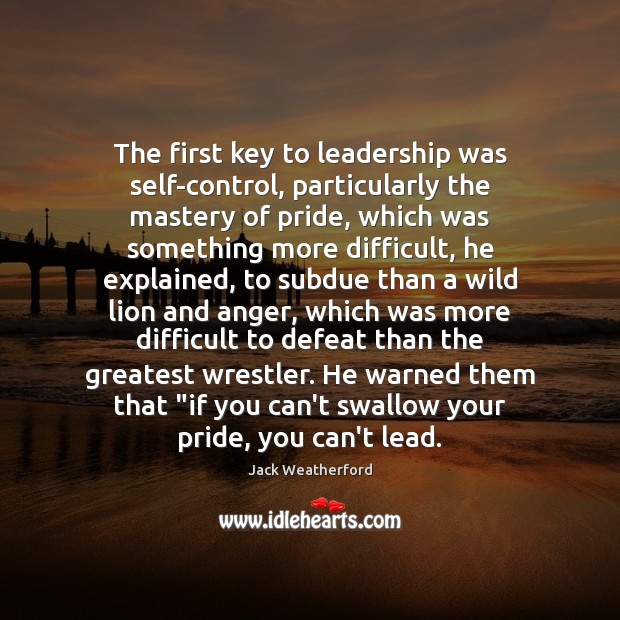 Image, The first key to leadership was self-control, particularly the mastery of pride,